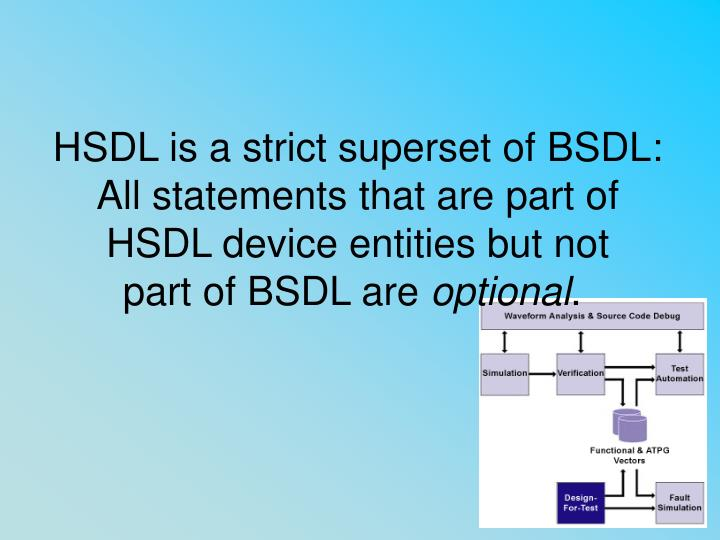 HSDL is a strict superset of BSDL: