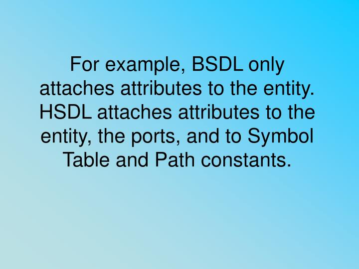 For example, BSDL only