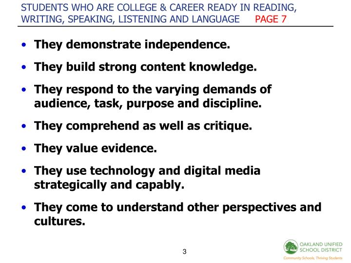STUDENTS WHO ARE COLLEGE & CAREER READY IN READING, WRITING, SPEAKING, LISTENING AND LANGUAGE