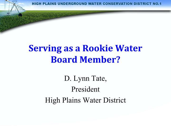 Serving as a Rookie Water Board Member?