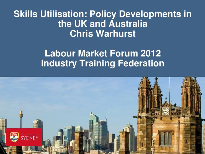 Skills Utilisation: Policy Developments in the UK and Australia