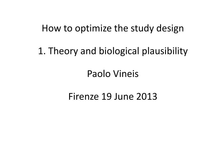 How to optimize the study design