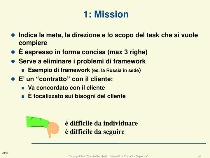 1: Mission