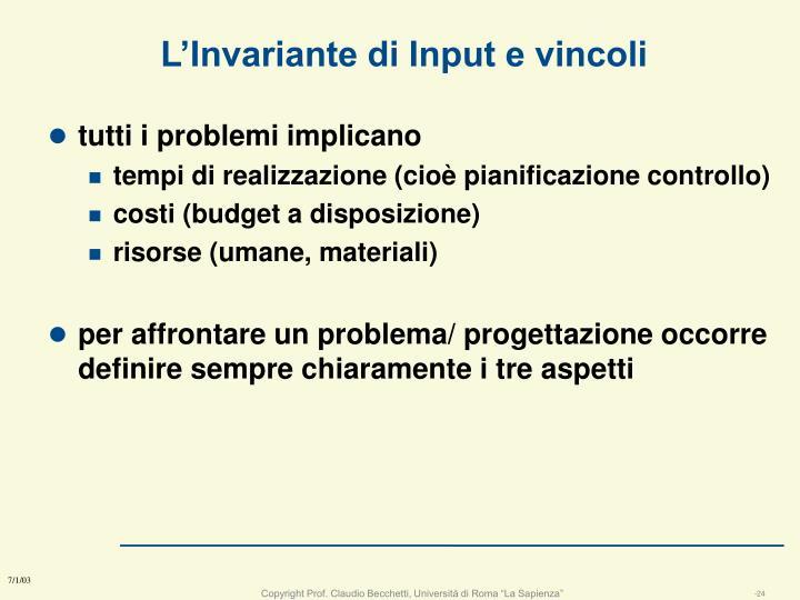L'Invariante di Input e vincoli