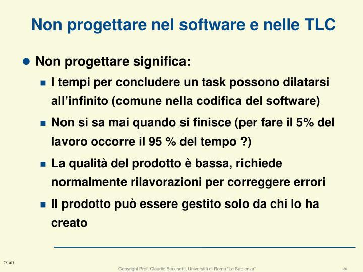 Non progettare nel software e nelle TLC