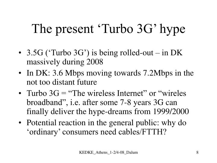 The present 'Turbo 3G' hype