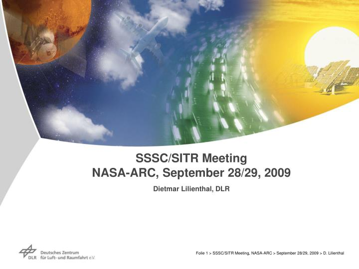Sssc sitr meeting nasa arc september 28 29 2009 dietmar lilienthal dlr