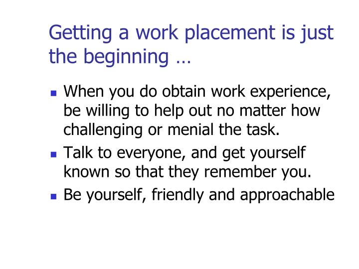 Getting a work placement is just the beginning …