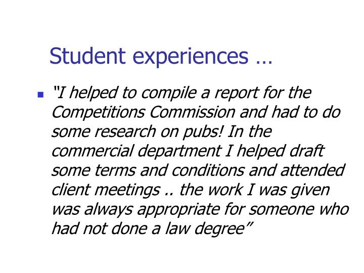 Student experiences …