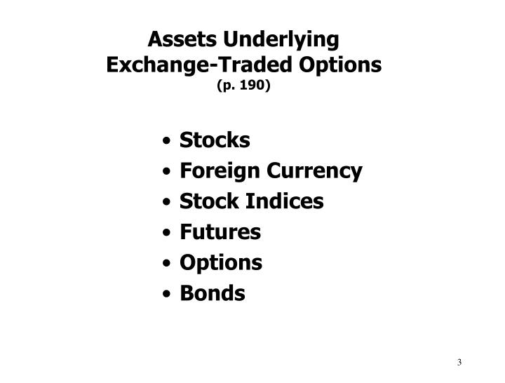 Assets underlying exchange traded options p 190