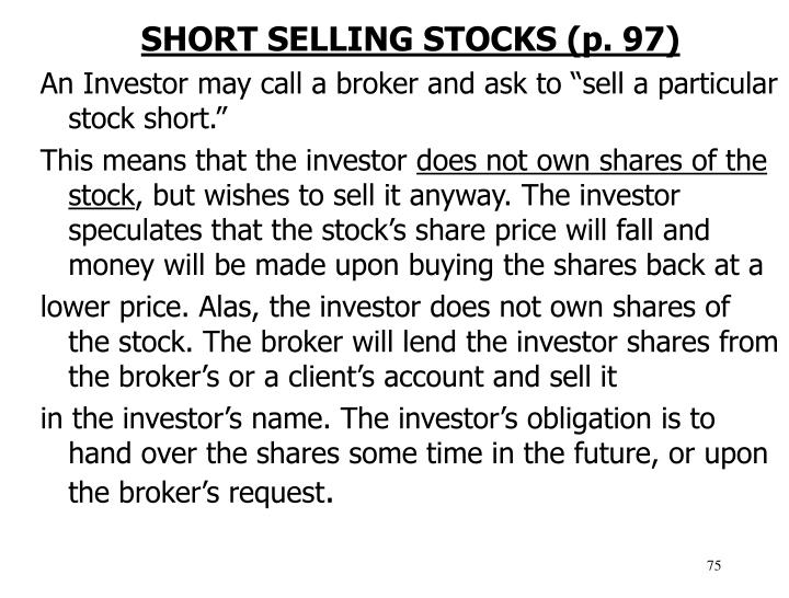 SHORT SELLING STOCKS (p. 97)