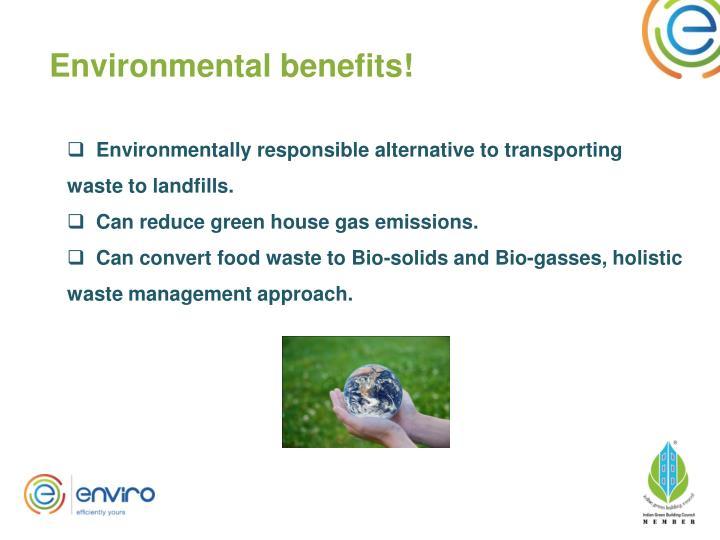Environmental benefits!