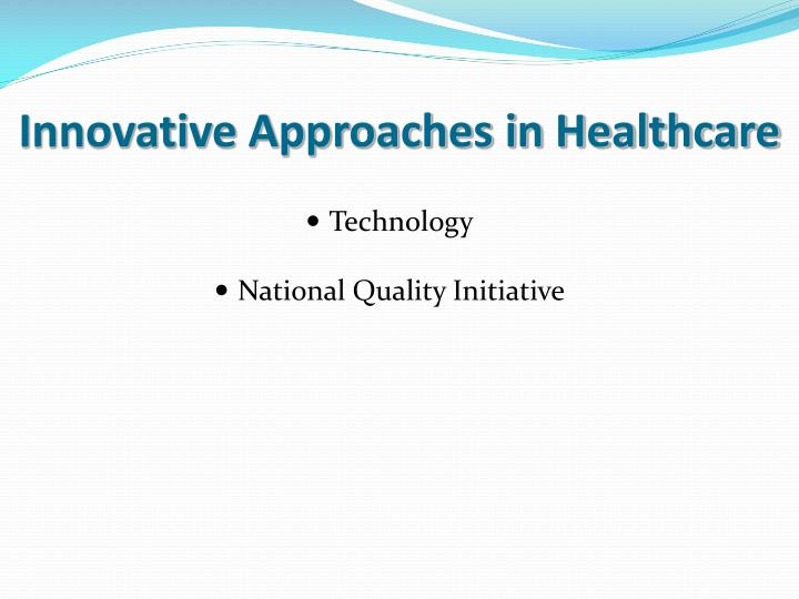 Innovative Approaches in Healthcare