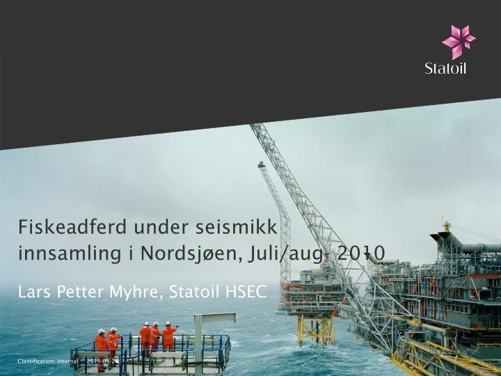 Fiskeadferd under seismikk innsamling i Nordsjøen, Juli/aug- 2010