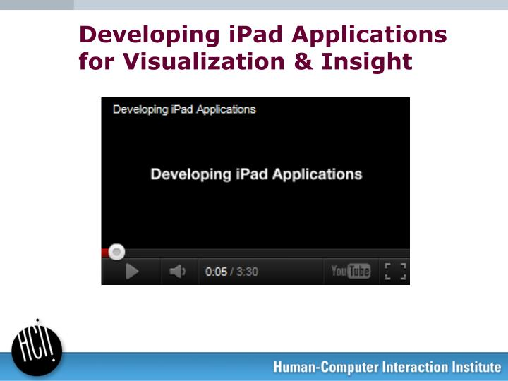 Developing iPad Applications for Visualization & Insight
