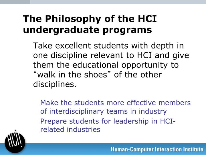 The Philosophy of the HCI undergraduate programs