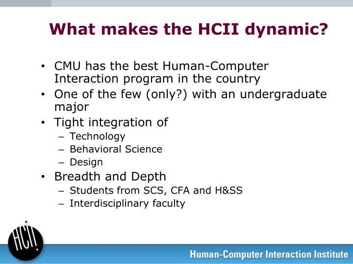 What makes the HCII dynamic?