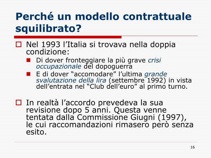 Perché un modello contrattuale squilibrato?