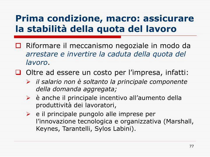 Prima condizione, macro: assicurare la stabilità della quota del lavoro