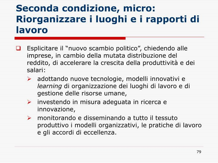 Seconda condizione, micro: Riorganizzare i luoghi e i rapporti di lavoro