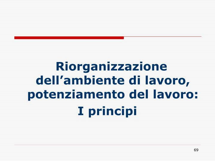 Riorganizzazione  dell'ambiente di lavoro, potenziamento del lavoro: