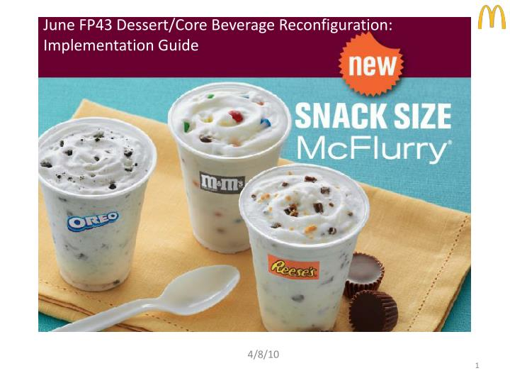 June FP43 Dessert/Core Beverage Reconfiguration: