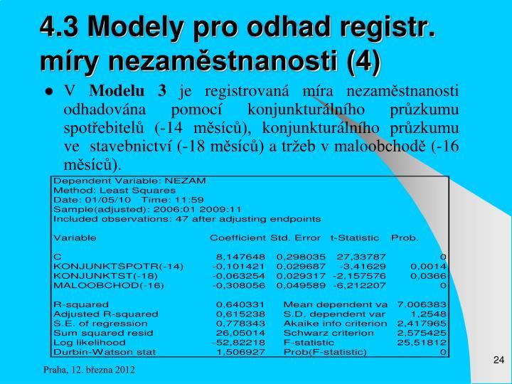 4.3 Modely pro odhad registr. míry nezaměstnanosti (4)