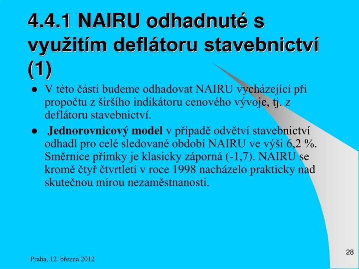 4.4.1 NAIRU odhadnuté s využitím deflátoru stavebnictví (1)