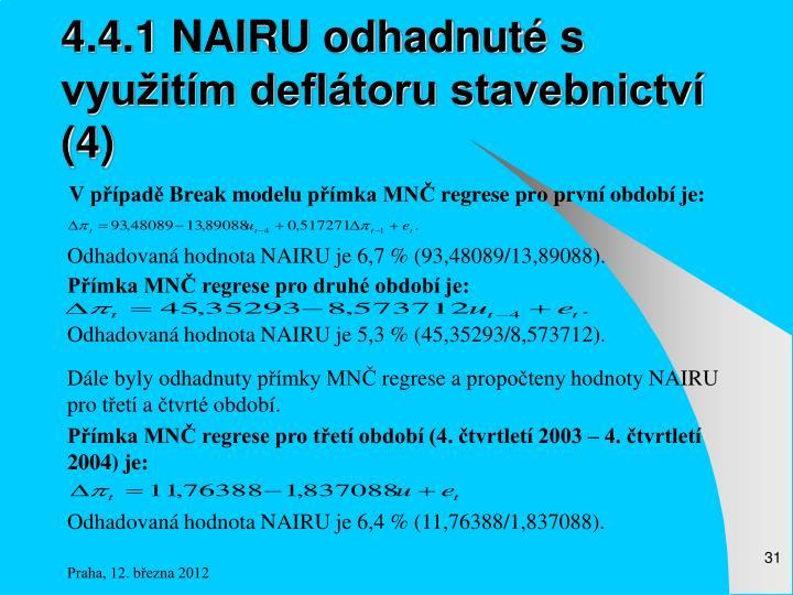 4.4.1 NAIRU odhadnuté s využitím deflátoru stavebnictví (4)