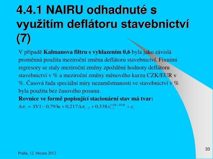 4.4.1 NAIRU odhadnuté s využitím deflátoru stavebnictví (7)