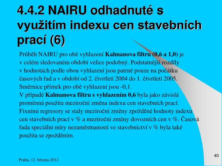 4.4.2 NAIRU odhadnuté s využitím indexu cen stavebních prací (6)
