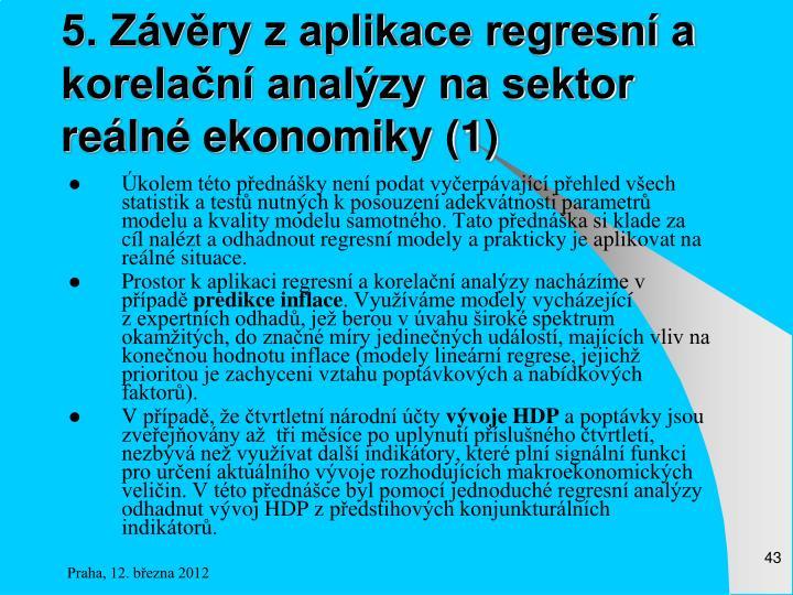 5. Závěry z aplikace regresní a korelační analýzy na sektor reálné ekonomiky (1)