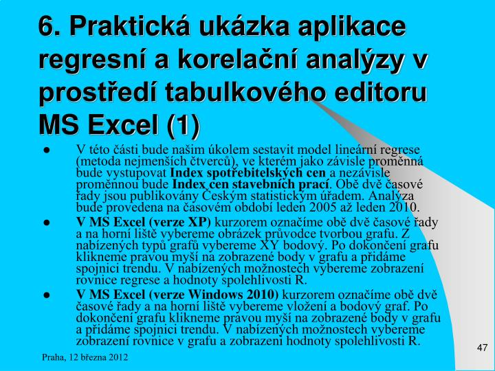 6. Praktická ukázka aplikace regresní a korelační analýzy v prostředí tabulkového editoru MS Excel (1)