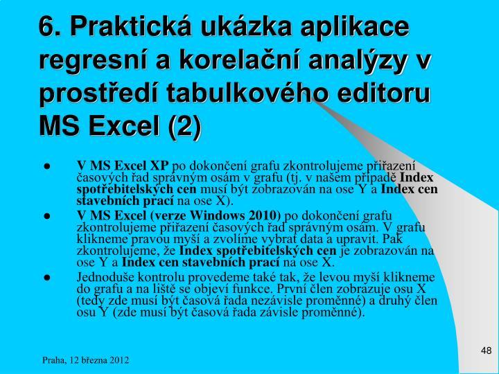 6. Praktická ukázka aplikace regresní a korelační analýzy v prostředí tabulkového editoru MS Excel (2)