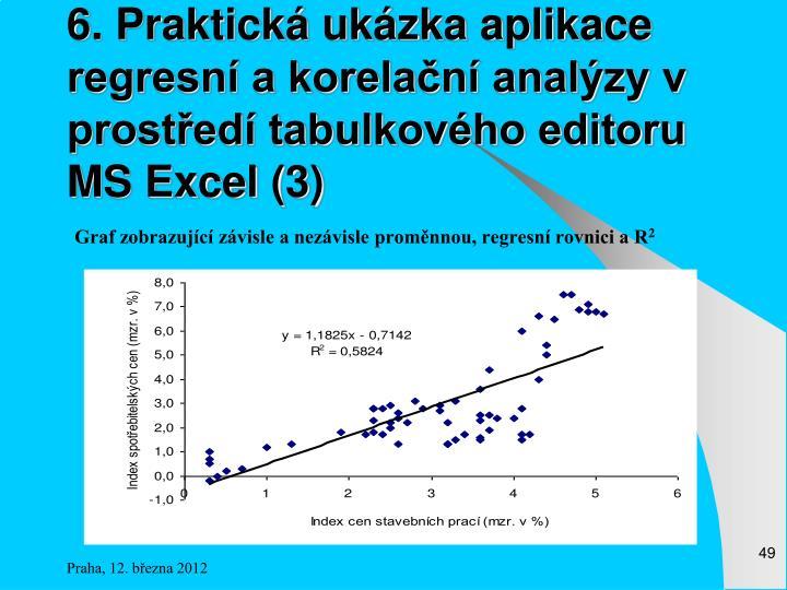 6. Praktická ukázka aplikace regresní a korelační analýzy v prostředí tabulkového editoru MS Excel (3)