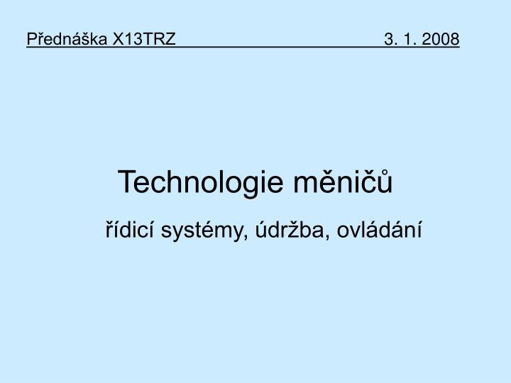 Přednáška X13TRZ3. 1. 2008
