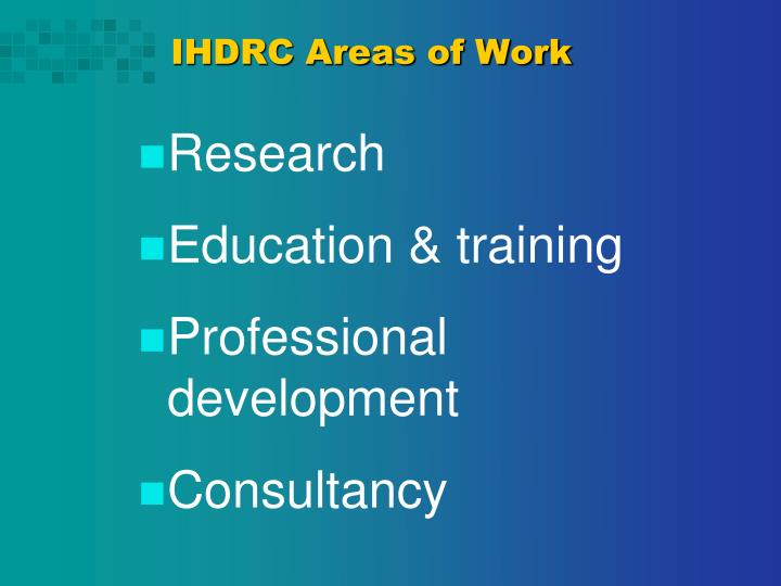 IHDRC Areas of Work
