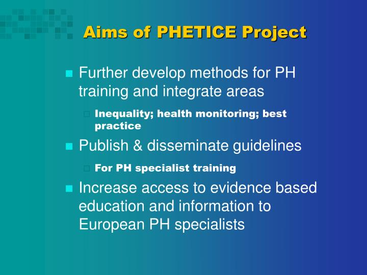Aims of PHETICE Project