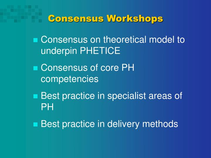 Consensus Workshops