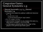 congestion games general symmetric c g