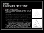 ppad brouwer fix point