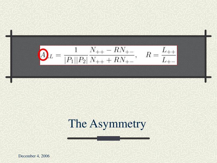The Asymmetry