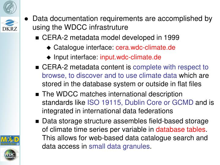 Data documentation requirements are accomplished by using the WDCC