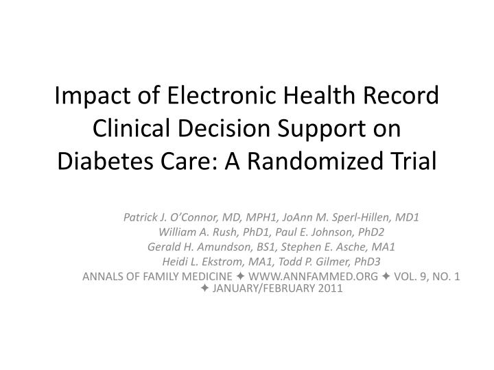 Impact of electronic health record clinical decision support on diabetes care a randomized trial