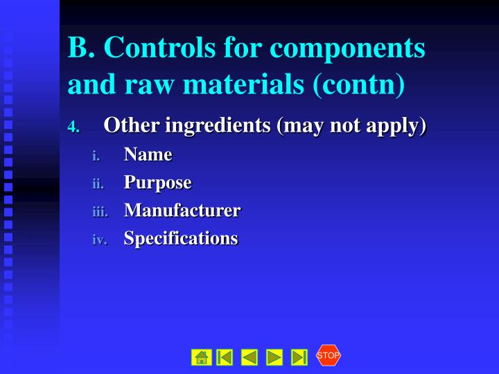 B. Controls for components and raw materials (contn)
