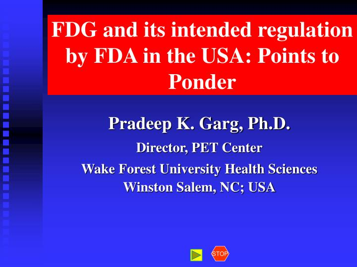 Fdg and its intended regulation by fda in the usa points to ponder