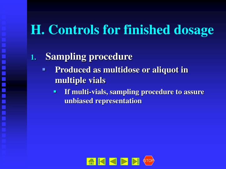 H. Controls for finished dosage