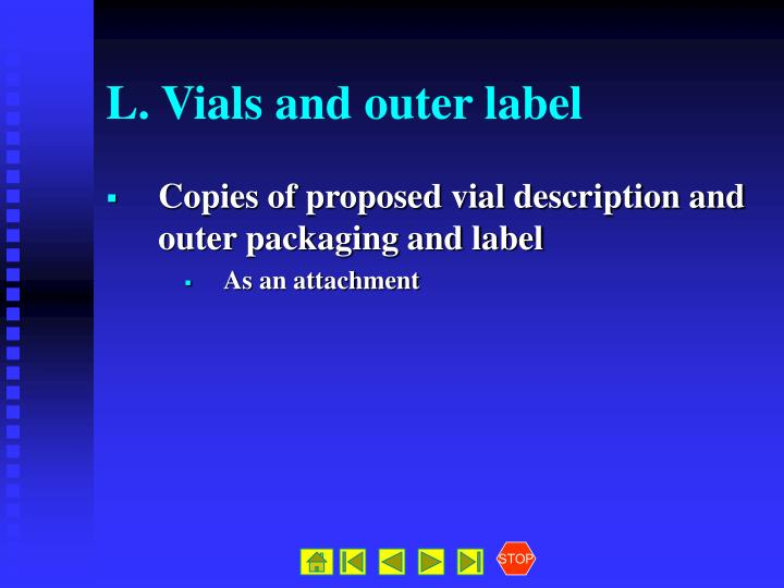 L. Vials and outer label