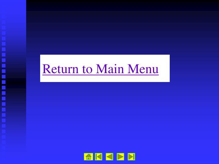 Return to Main Menu