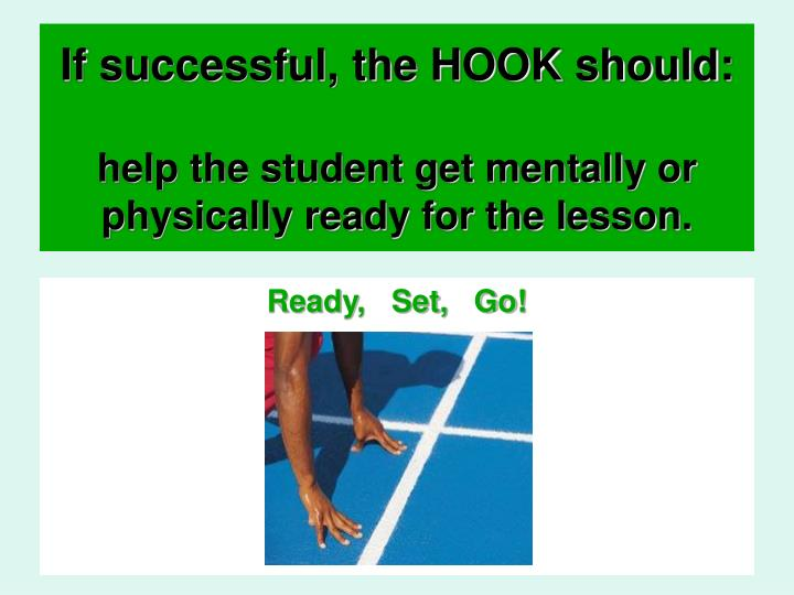 If successful, the HOOK should:
